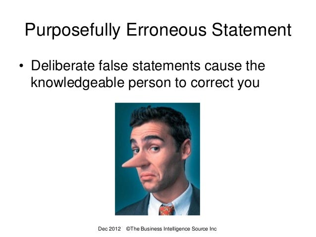 Purposefully Erroneous Statement• Deliberate false statements cause the  knowledgeable person to correct you            De...