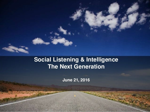 © 2014 Converseon Inc. Proprietary and Confidential Social Listening & Intelligence The Next Generation June 21, 2016