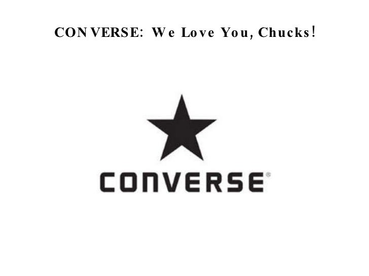 "converse we love you chucks marketing case "" the company history of converse the history of converse dated from more than 100  when we meet this area of marketing management,  converse case study,."