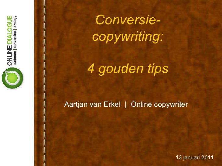 Conversie-copywriting: 4 gouden tips Aartjan van Erkel  |  Online copywriter 13 januari 2011