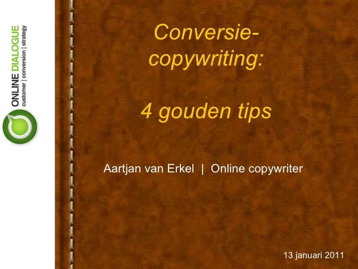 Conversie-copywriting: 4 gouden tips Aartjan van Erkel     Online copywriter 13 januari 2011