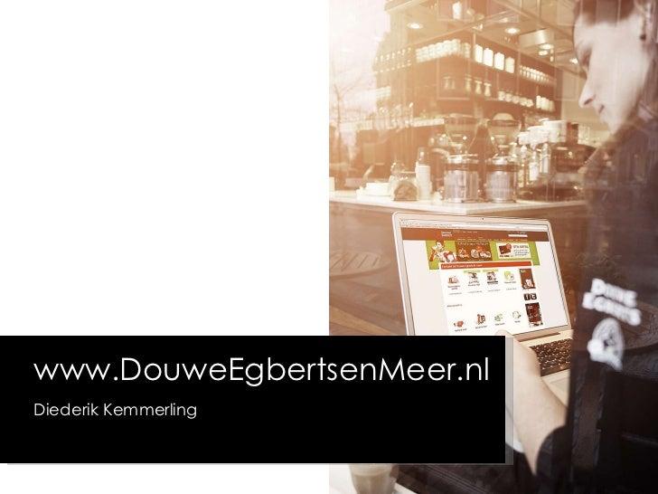 www.DouweEgbertsenMeer.nl  Diederik Kemmerling