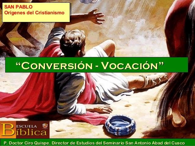 """""""""""Conversión - VocaciónConversión - Vocación"""""""" P. Doctor Ciro Quispe. Director de Estudios del Seminario San Antonio Abad ..."""