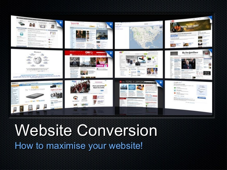 Website Conversion <ul><li>How to maximise your website! </li></ul>