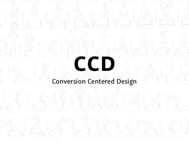 СCD Conversion Centered Design
