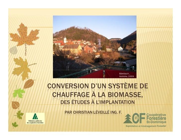 Bärnbach ,                                Autriche, 2009CONVERSION D'UN SYSTÈME DE CHAUFFAGE À LA BIOMASSE,   DES ÉTUDES À...