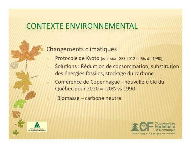 CONTEXTE ENVIRONNEMENTAL    Changements climatiques    o   Protocole de Kyoto (émission GES 2012 = -6% de 1990)    o   Sol...