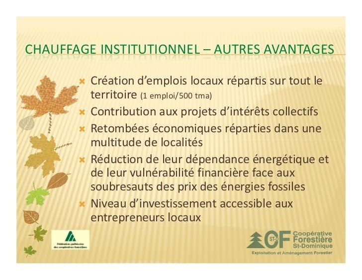 CHAUFFAGE INSTITUTIONNEL – AUTRES AVANTAGES         Création d'emplois locaux répartis sur tout le         territoire (1 e...