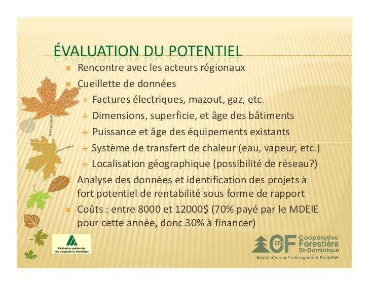 ÉVALUATION DU POTENTIEL  Rencontre avec les acteurs régionaux  Cueillette de données     Factures électriques, mazout, gaz...