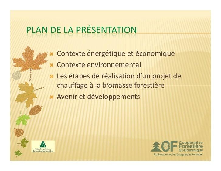 PLAN DE LA PRÉSENTATION      Contexte énergétique et économique      Contexte environnemental      Les étapes de réalisati...
