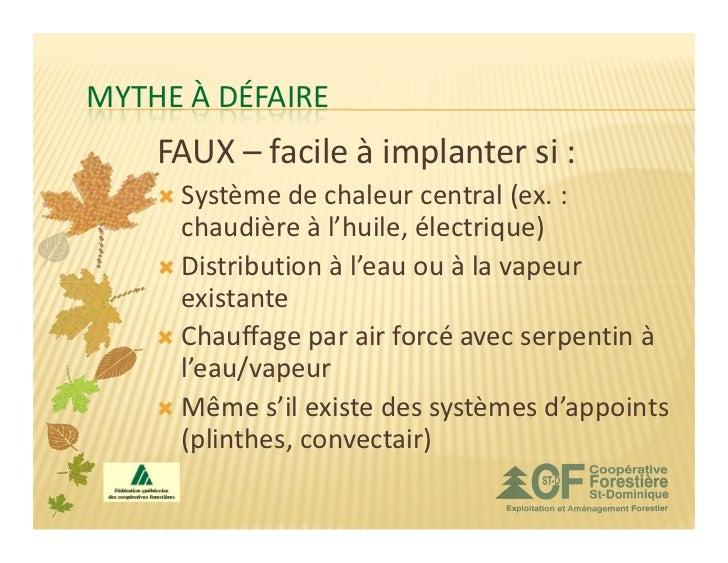 MYTHE À DÉFAIRE    FAUX – facile à implanter si :     Système de chaleur central (ex. :     chaudière à l'huile, électriqu...