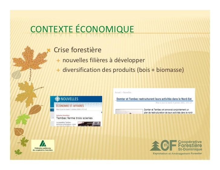 CONTEXTE ÉCONOMIQUE    Crise forestière      nouvelles filières à développer      diversification des produits (bois + bio...