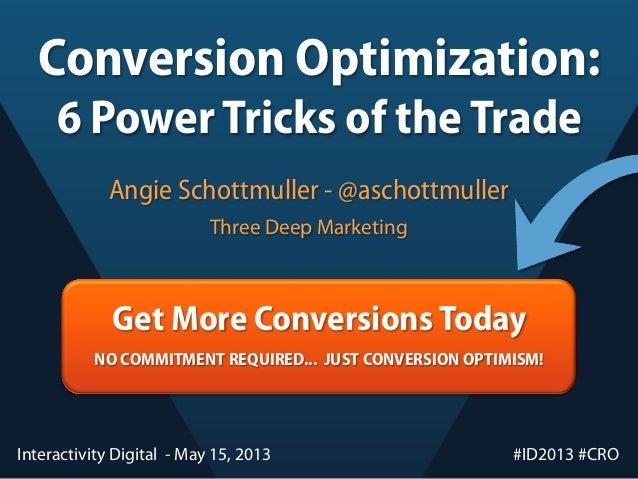 Conversion Optimization - 6 Power Tricks of the Trade Slide 2