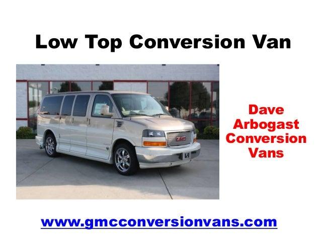 Low Top Conversion Van Dave Arbogast Conversion Vans