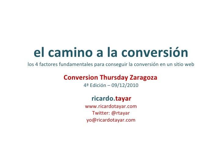 el camino a la conversión los 4 factores fundamentales para conseguir la conversión en un sitio web Conversion Thursday Za...