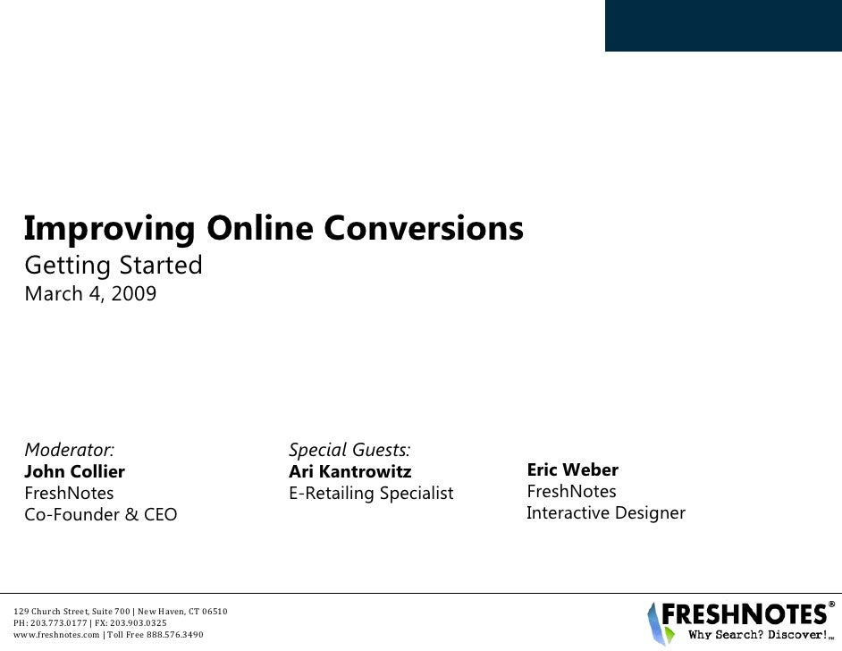 Improving Online Conversions   Getting Started   March 4, 2009       Moderator:                                         Sp...