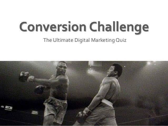 Conversion Challenge The Ultimate Digital Marketing Quiz