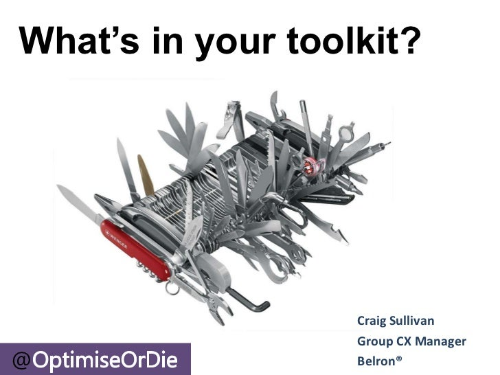 What's in your toolkit?                   Craig Sullivan                   Group CX Manager@                  Belron®