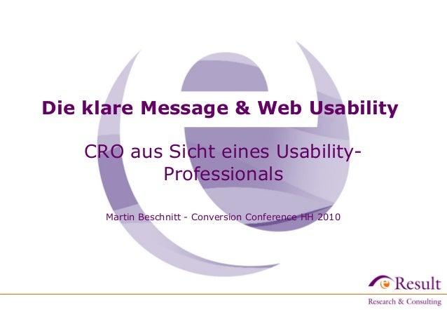 Die klare Message & Web Usability CRO aus Sicht eines Usability- Professionals Martin Beschnitt - Conversion Conference HH...