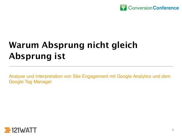 Warum Absprung nicht gleich  Absprung ist  Analyse und Interpretation von Site Engagement mit Google Analytics und dem  Go...