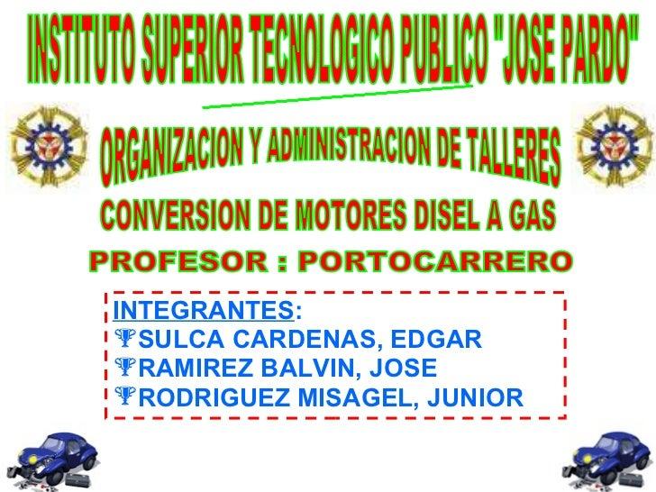 <ul><li>INTEGRANTES : </li></ul><ul><li>SULCA CARDENAS, EDGAR </li></ul><ul><li>RAMIREZ BALVIN, JOSE </li></ul><ul><li>ROD...