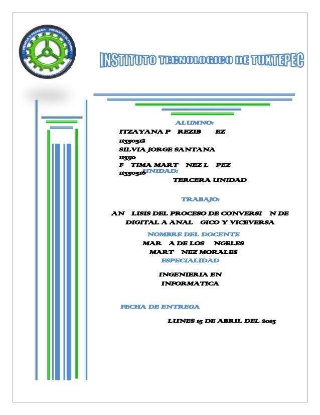 UNIDAD:TERCERA UNIDADFECHA DE ENTREGALUNES 15 DE ABRIL DEL 2013ALUMNO:ITZAYANA PÉREZIBÁÑEZ11350512SILVIA JORGE SANTANA1135...