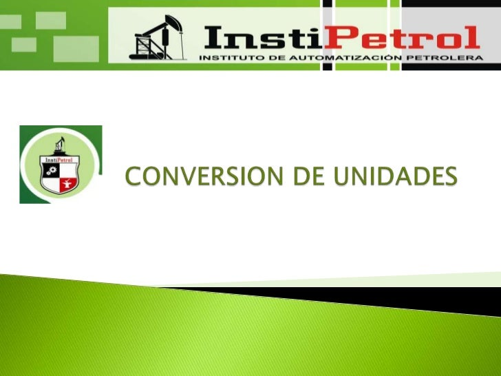 CONVERSION DE UNIDADES<br />