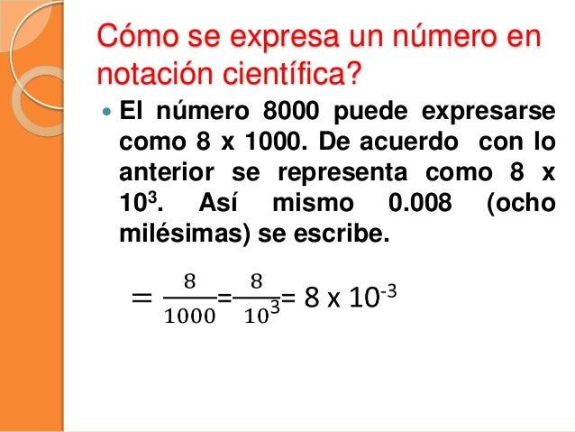 Ejemplos 1:  Escribe en notación científica las siguientes longitudes expresadas en metros: a) El radio de la tierra: 640...
