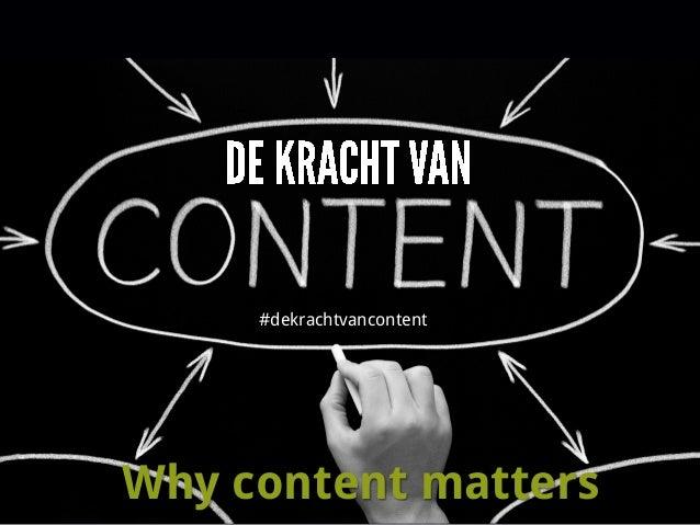 Why content matters #dekrachtvancontent
