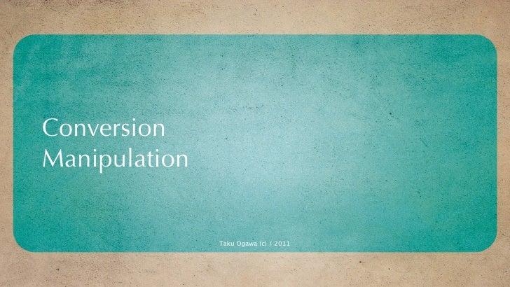 ConversionManipulation               Taku Ogawa (c) / 2011