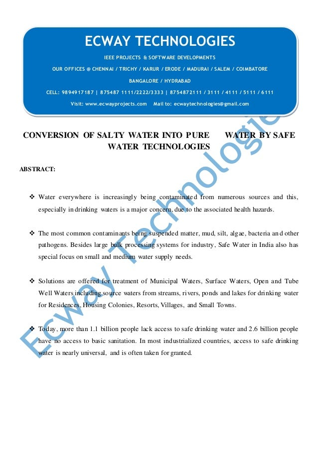 CONVERSION OF SALTY WATER INTO PURE WATER BY SAFE WATER TECHNOLOGIES ABSTRACT:  Water everywhere is increasingly being co...