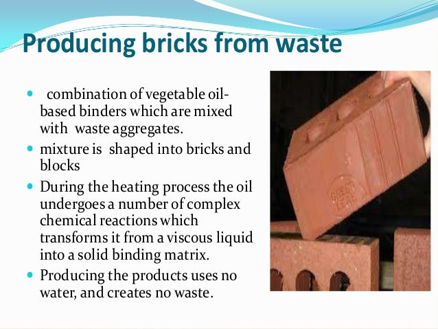 Conversion of waste material into useful products for Making useful items from waste material