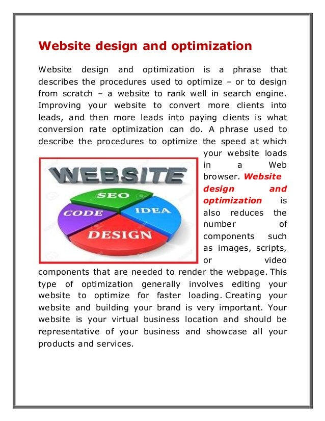 Website design and optimization Website design and optimization is a phrase that describes the procedures used to optimize...