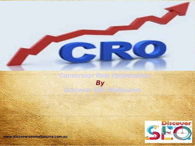www.discoverseomelbourne.com.au Conversion Rate Optimization By Discover SEO Melbourne