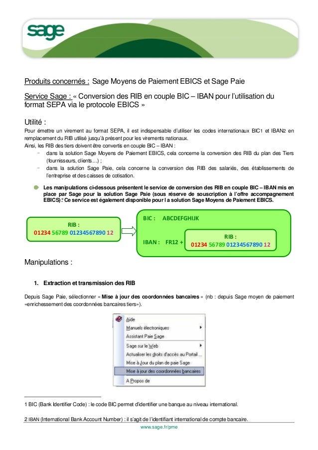 Produits concernés : Sage Moyens de Paiement EBICS et Sage PaieService Sage : « Conversion des RIB en couple BIC – IBAN po...