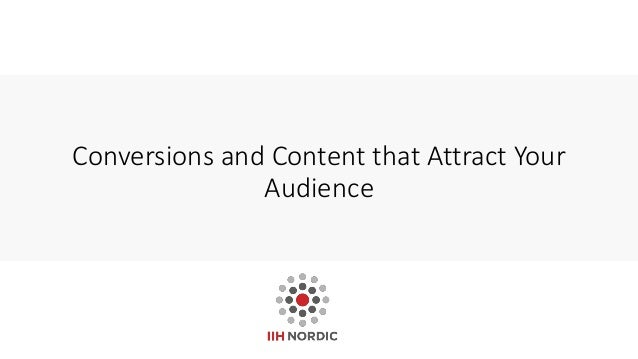 Conversions and Content that Attract Your Audience