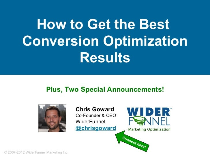 How to Get the Best          Conversion Optimization                  Results                       Plus, Two Special Anno...