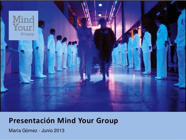 Presentación Mind Your GroupMaría Gómez - Junio 2013