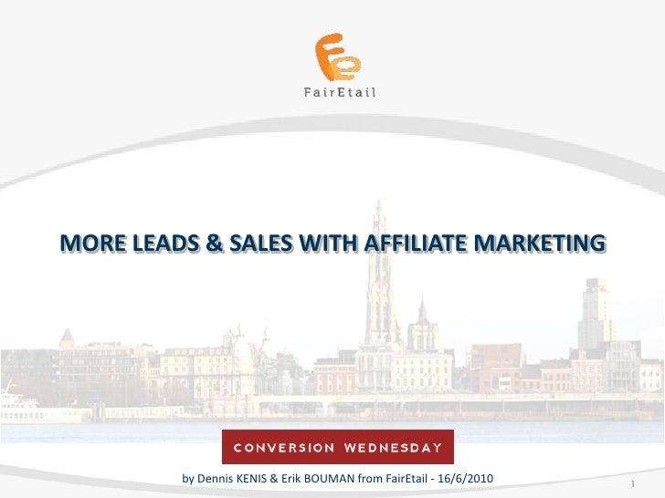 From leads to loyal customers    MORE LEADS & SALES WITH AFFILIATE MARKETING              by Dennis KENIS & Erik BOUMAN fr...