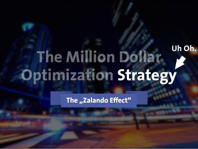 © Andre Morys, Web Arts AG www.web-arts.comFRANKFURT - HAMBURG - MÜNCHEN Uh Oh. The Million Dollar Optimization Strategy