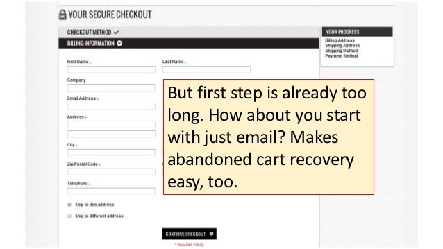 But first step is already too long. How about you start with just email? Makes abandoned cart recovery easy, too.