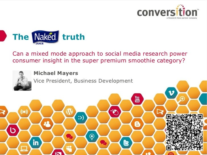 The             truthCan a mixed mode approach to social media research powerconsumer insight in the super premium smoothi...