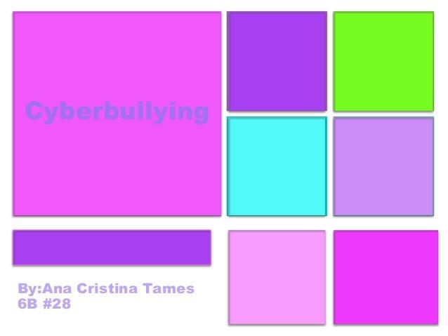 +CyberbullyingBy:Ana Cristina Tames6B #28Cyberbullying