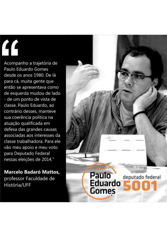 Eu estou com Marcelo Badaró, Virginia Fontes, Rodrigo Lima, Gustavo Gindre, Calos Walter e outros por um mandato federal é...