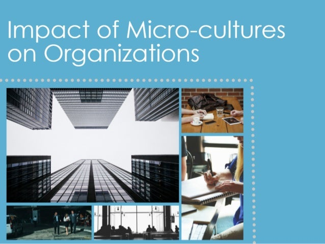 Impact of Micro-cultures on Organizations