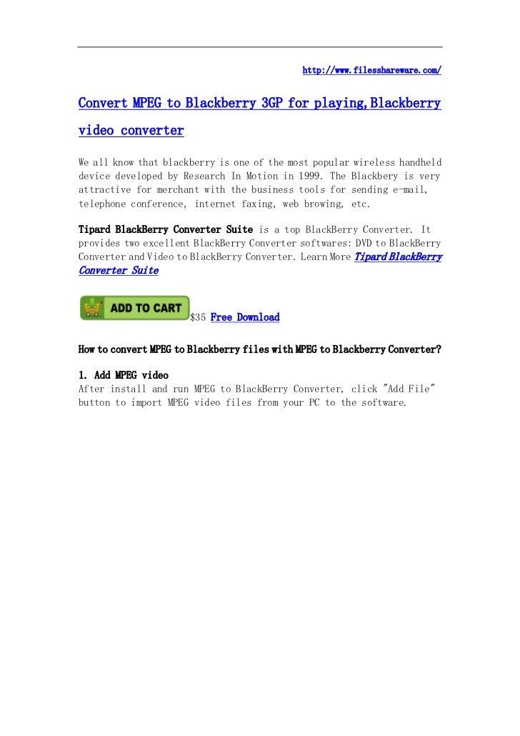 http://www.filesshareware.com/Convert MPEG to Blackberry 3GP for playing,Blackberryvideo converterWe all know that blackbe...