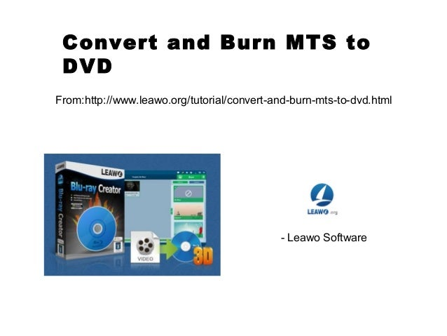 Convert and burn mts to dvd