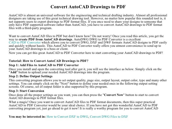 Convert AutoCAD Drawings to PDFAutoCAD is almost an universal software for the engineering and technical drafting industry...