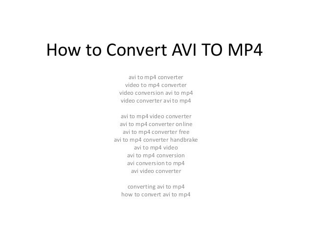 How to Convert AVI TO MP4            avi to mp4 converter           video to mp4 converter        video conversion avi to ...