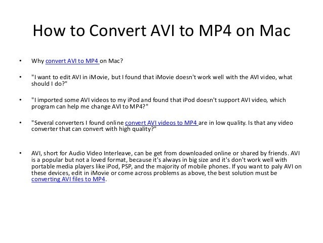 """How to Convert AVI to MP4 on Mac•   Why convert AVI to MP4 on Mac?•   """"I want to edit AVI in iMovie, but I found that iMov..."""